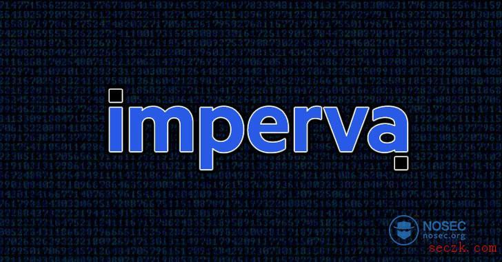 Imperva公司泄露了其WAF客户的数据,包括SSL证书、API密钥